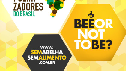 Parceria Polinizadores do Brasil e Bee or not to be